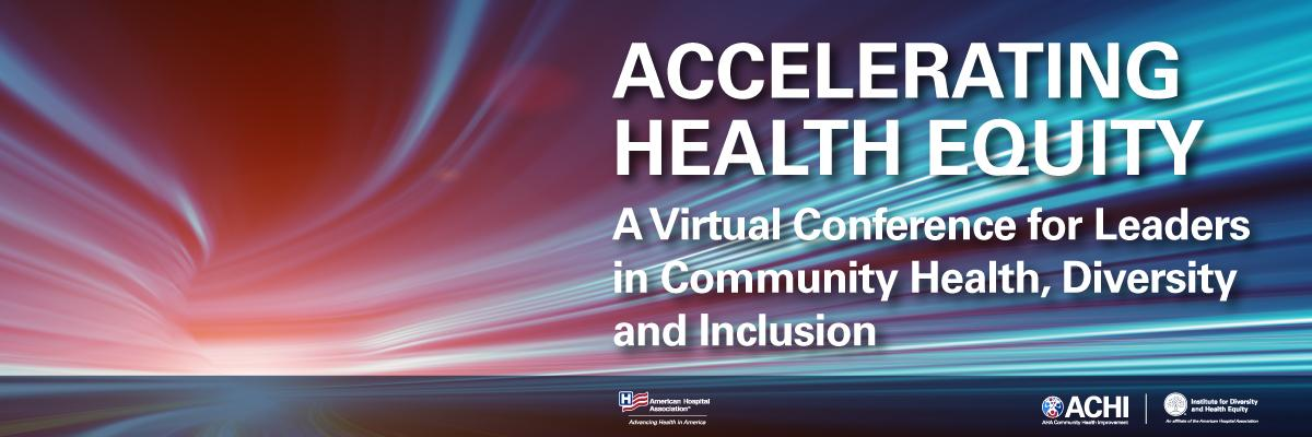 Accelerating Health Equity Virtual Conference Banner