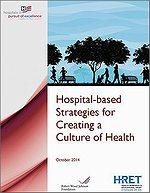 Hospital-based Strategies for Creating a Culture of Health guide cover